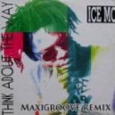 Ice MC - Think About The Way (MaxiGroove Remix)