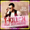 T-Killah feat. BlueMarine - Dirty Internet ( Dj Bodriac & Affective Radio Edit )