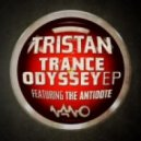 Tristan - Trance Odyssey (Feat The Antidote)