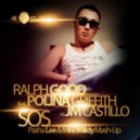 4A - Ralph Good feat. Polina Griffith vs. JM Castillo - SOS (Mike Mildy & Pasha Lee Mash-Up)