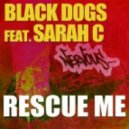 Black Dogs  feat Sarah C - Rescue Me (J Nitti Remix)