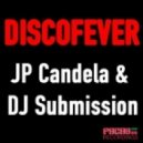 JP Candela & Dj Submission - Discofever (Original Pacha Disco Mix)