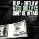 Klip & Outlaw - Dont Be Afraid (Original Mix)