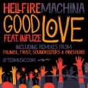 Hellfire Machina, Infuze - Good Love
