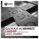 Q.U.A.K.E - Loud (Original)