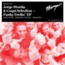 Jorge Montia, Coqui Selection  -  Funky Feelin (Original Mix)