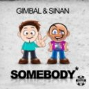 Gimbal & Sinan - Somebody (Club Mix)