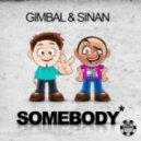 Gimbal & Sinan - Somebody (Club Mix)