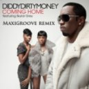 Diddy ft. Skylar Grey  - Dirty Money (Coming Home) (Maxigroove Remix)