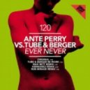 Ante Perry Vs Tube & Berger - Ever Never (Rob Mirage Remix)