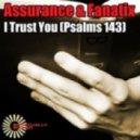 Assurance and Fanatix - I Trust You (Psalms 143) (Original Mix)
