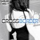Garuso - I Need You (Original Mix)
