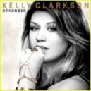 Kelly Clarkson - Stronger (What Doesn\'t Kill You) (Nicky Romero Remix)