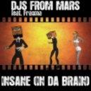 DJs From Mars & Fragma - Insane (In Da Brain) (Muttonheads Radio Edit)