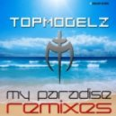 Topmodelz - My Paradise (DJ Scotty Remix)
