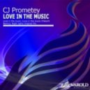 CJ Prometey - Love In The Music (Original Mix)