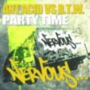 Ant Acid vs B.T.W. - Party Time (Original Mix)