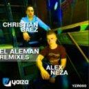 Christian Baez, Alex Neza  - El Aleman (Guille Placencia Remix)