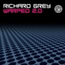 Richard Grey - Warped 2.0 (Original Mix)