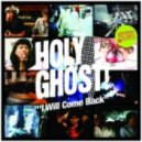 Holy Ghost! - I Will Come Back