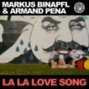 Markus Binapfl & Armand Pena - La La Love Song (Original Mix)