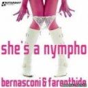 Bernasconi & Farenthide - She's A Nympho (Tony Tweaker & Flat Basse Remix)