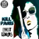Kill Paris - Phat Lines (Original Mix)