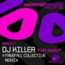 DJ Killer - Far Away (Freefall Collective Remix)