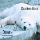 Duher - Drunken Bear (Original Mix)
