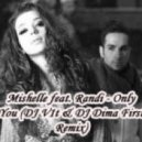 Mishelle feat. Randi - Only You (DJ V1t & DJ Dima First Remix)