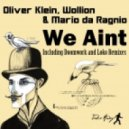 Oliver Klein, Wollion & Mario da Ragnio - We Aint (Original Mix)