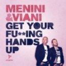 Menini & Viani - Get Your Fucking Hands Up (M & V Original Club Mix)