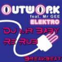 DjMrBaby - Outwork feat. Mr. Gee - Elektro (DjMrBaby Re Rub)