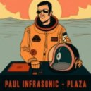 Paul Infrasonic - Plaza (The Paniqfear2m Remix)