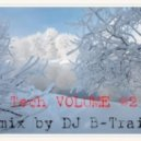 DJ B-Traid - Tech VOLUME #2