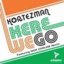 Kortezman - Here We Go (Kortezman SM Mix)