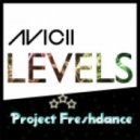 Avicii - Levels ( project Freshdance Remix )