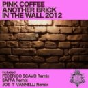 Pink Coffee - Another Brick In The Wall 2012 (Saffa Remix)