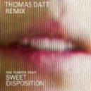 The Temper Trap -  Sweet Disposition (Thomas Datt Remix)
