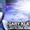 Gary Klatt - Intellectually Stimulating (Jay Flora Remix)