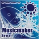 Musicmaker - Geyser (Original Mix)