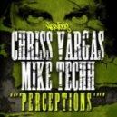 Chriss Vargas & Mike Techh   -  Perceptions (Chriss Vargas Remix)