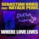 Sebastian Krieg - Where Love Lives (feat Natalie Peris)