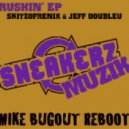 Skitzofrenix & Jeff Doubleu - Rushin' (Mike Bugout Reboot)