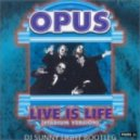 Opus Feat. Jack K & Dave S - Life Is Life (Dj Sunny Light Bootleg Edit)