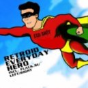 Retroid - Everyday Hero (Flack.su Remix)