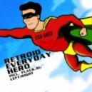 Retroid - Everyday Hero (Left/Right Remix)