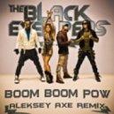 The Black Eyed Peas  - Boom Boom Pow (Aleksey AXE Remix)
