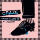 Craze - Dance Alone Feat. Wrekonize (Original Mix)