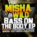 Misha Wild - Bass On The Body (Original Mix)